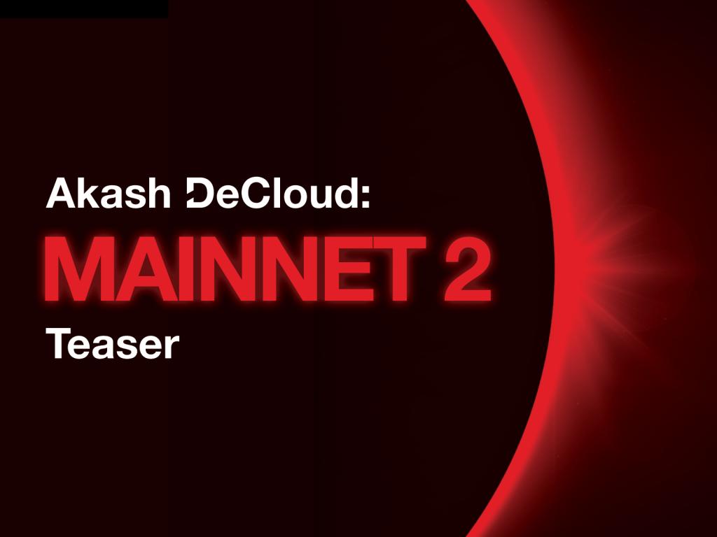 Akash DeCloud: Mainnet 2 Teaser