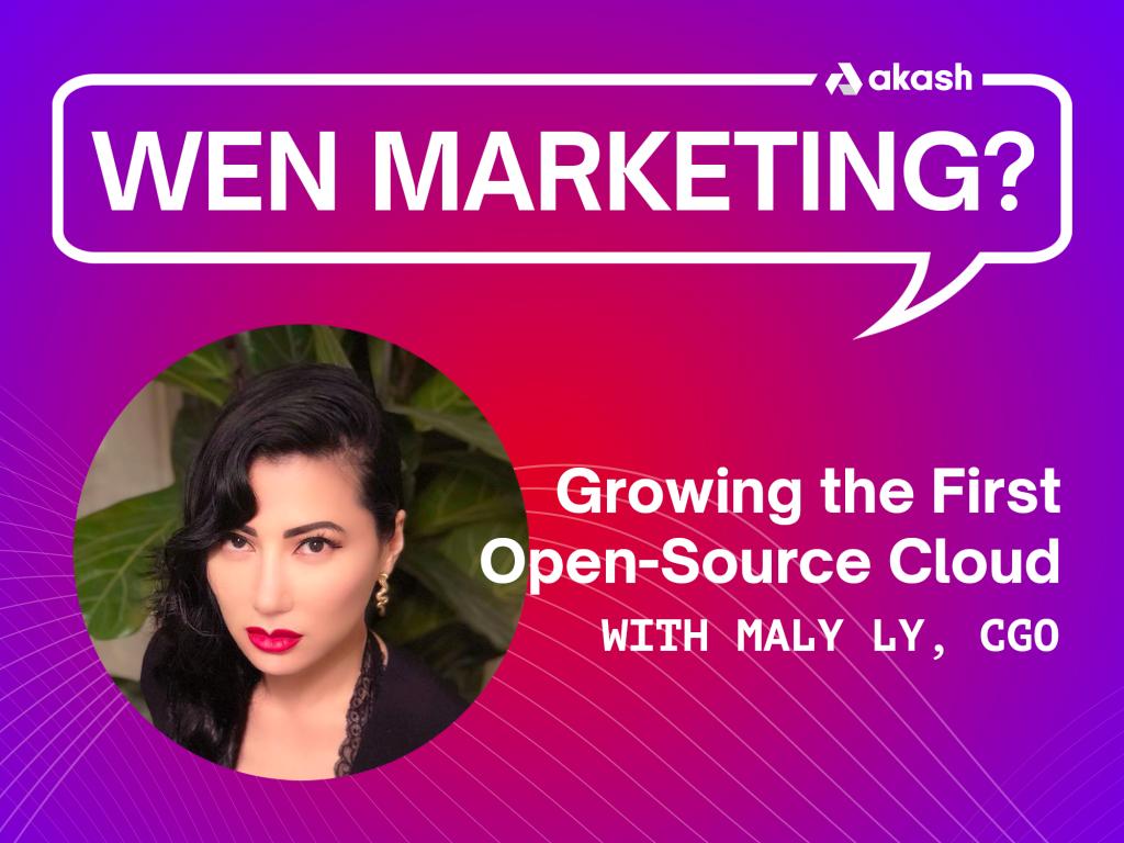 Wen Marketing? Growing the First Open-Source Cloud | Akash Network